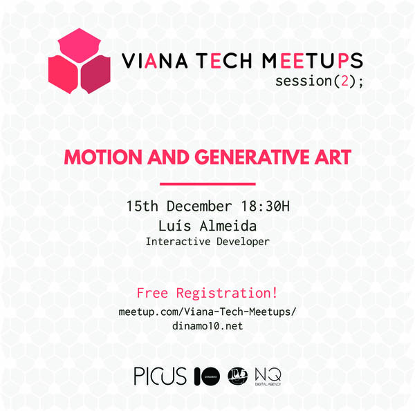 VIANA TECH MEETUP #2 Motion and Generative Art