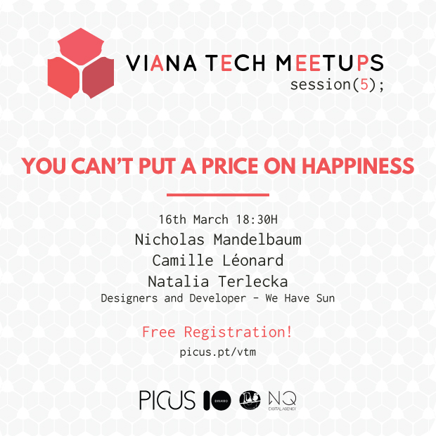 VIANA TECH MEETUP #5 You can't put a price on happiness