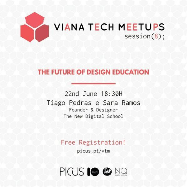 VIANA TECH MEETUP #8 THE FUTURE OF DESIGN EDUCATION
