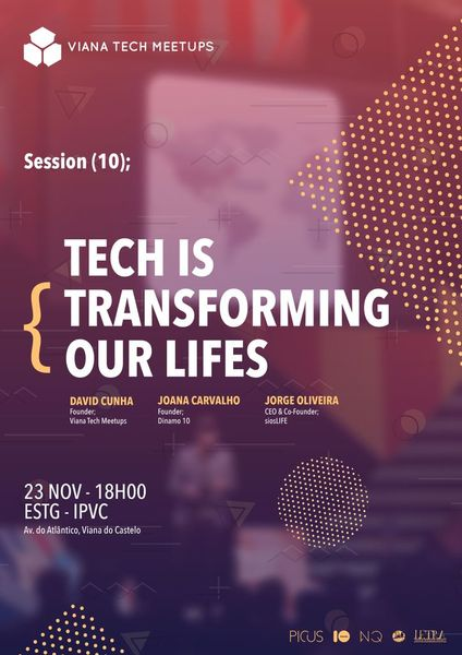 VIANA TECH MEETUP #10 Tech is transforming our lives